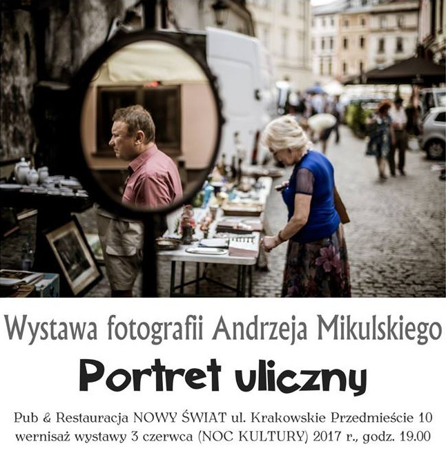 Portret Uliczny - Wystawa Fotografii Andrzeja Mikulskiego