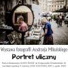 Portret Uliczny - Wystawa<br /> Fotografii Andrzeja Miku<br />lskiego